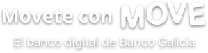 Movete con MOVE, El banco digital de Banco Galicia.